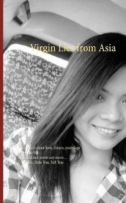 Virgin Lies from Asia (Paperback)