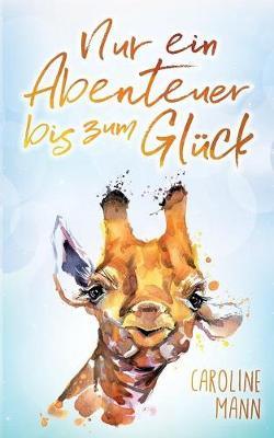 Nur Ein Abenteuer Bis Zum Gluck (Paperback)