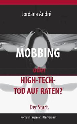 Mobbing Oder High-Tech-Tod Auf Raten? Der Start. (Paperback)