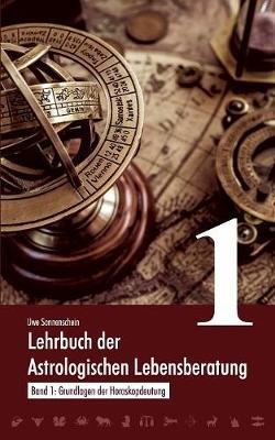 Lehrbuch Der Astrologischen Lebensberatung 1 (Paperback)