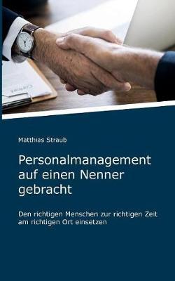 Personalmanagement Auf Einen Nenner Gebracht (Paperback)
