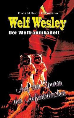 Welf Wesley - Der Weltraumkadett (Paperback)