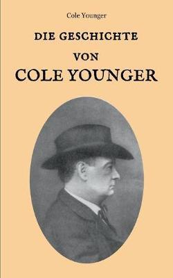Die Geschichte Von Cole Younger, Von Ihm Selbst Erzahlt (Paperback)