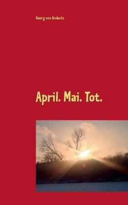 April. Mai. Tot. (Paperback)