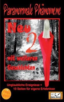 Paranormale Ph nomene - Teil 2 - Geschichten, Die Es Nicht Geben Kann, Oder? (Paperback)