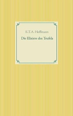Die Elixiere Des Teufels (Paperback)