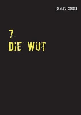 7: Die Wut (Paperback)