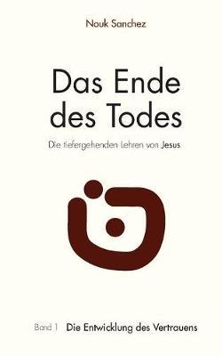 Das Ende Des Todes - Die Tiefergehenden Lehren Von Jesus (Paperback)