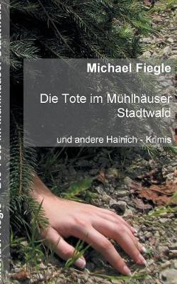 Die Tote Im Muhlhauser Stadtwald (Paperback)