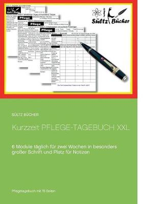 Kurzzeit Pflege-Tagebuch XXL: 6 Module taglich fur zwei Wochen in besonders grosser Schrift (Paperback)