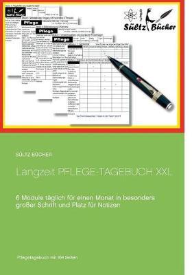 Langzeit Pflege-Tagebuch XXL: 6 Module taglich fur einen Monat in besonders grosser Schrift (Paperback)