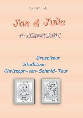Jan & Julia in Dinkelsbhl (Paperback)