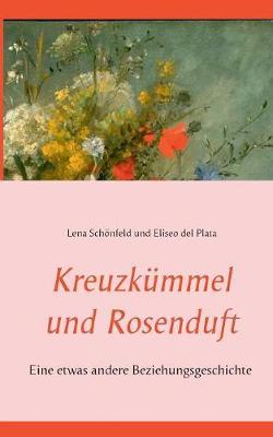 Kreuzk mmel Und Rosenduft (Paperback)