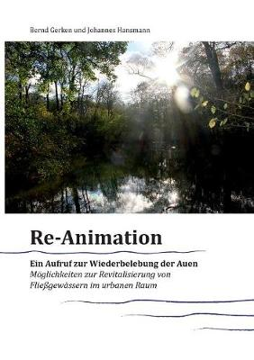 Reanimation - ein Aufruf zur Wiederbelebung der Auen (Paperback)