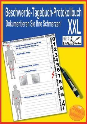 Beschwerde-Tagebuch/Protokollbuch - Dokumentieren Sie Ihre Schmerzen (Paperback)