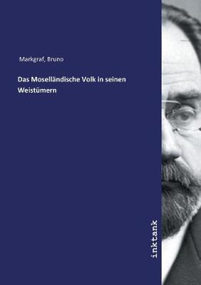 Das Mosellandische Volk in seinen Weistumern (Paperback)