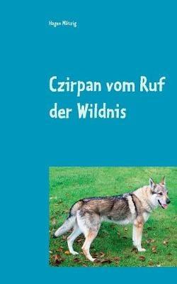 Czirpan vom Ruf der Wildnis: Der Weg zuruck (Paperback)