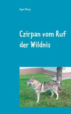 Czirpan Vom Ruf Der Wildnis (Paperback)