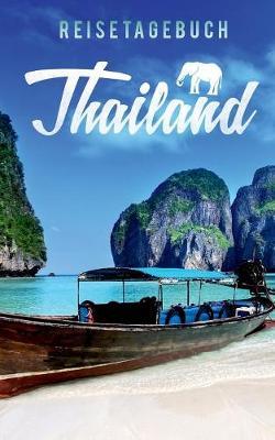 Reisetagebuch Thailand Zum Selberschreiben Und Gestalten (Paperback)