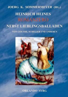 Heinrich Heines Romanzero Nebst Lieblingsballaden Von Goethe, Schiller Und Anderen (Paperback)