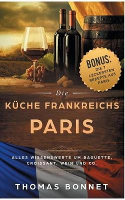 Paris - Die K che Frankreichs (Paperback)