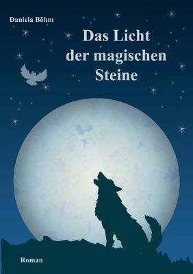 Das Licht der magischen Steine (Paperback)