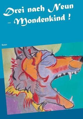 Drei nach Neun - Mondenkind !: Roman (Paperback)