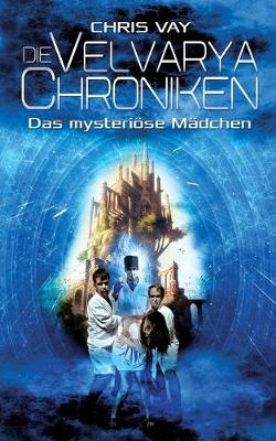 Die Velvarya Chroniken: Das mysterioese Madchen (Paperback)