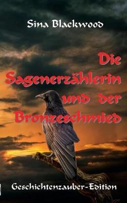 Die Sagenerz hlerin Und Der Bronzeschmied (Paperback)