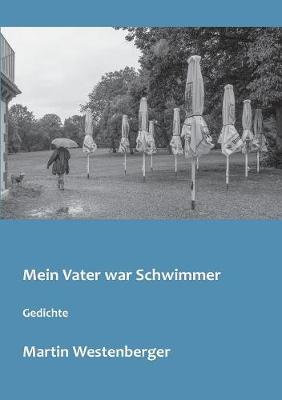 Mein Vater war Schwimmer: Gedichte (Paperback)