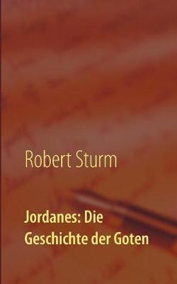 Jordanes: Die Geschichte Der Goten (Paperback)