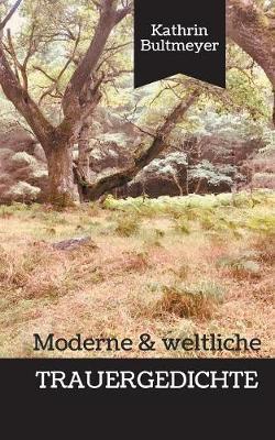 Moderne & Weltliche Trauergedichte (Paperback)