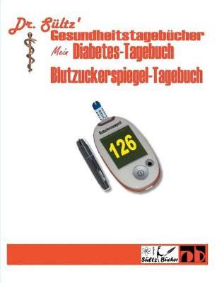 Diabetes-Tagebuch / Blutzuckerspiegel-Tagebuch (Paperback)
