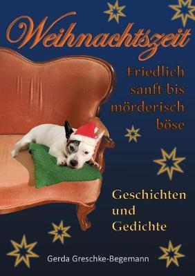 Weihnachtszeit friedlich sanft bis moerderisch boese (Paperback)