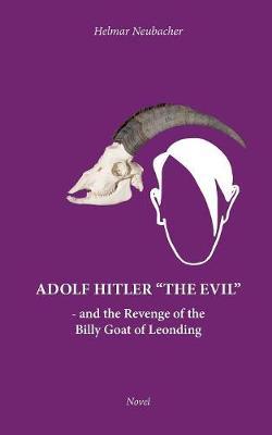 Adolf Hitler the Evil (Paperback)