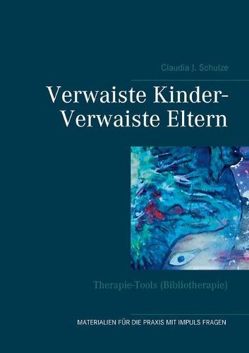 Verwaiste Kinder- Verwaiste Eltern (Paperback)