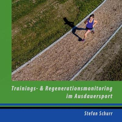 Trainings- Und Regenerationsmonitoring Im Ausdauersport (Paperback)