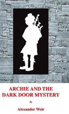 Archie and the Dark Door Mystery: The Dark Door Mystery - Archie and the Enchanter Mysteries 2 (Hardback)