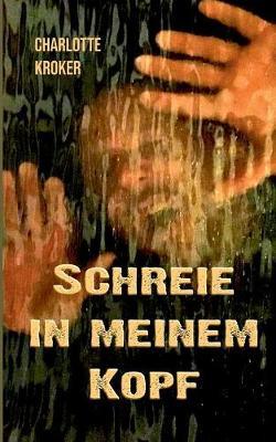 Schreie in Meinem Kopf (Paperback)