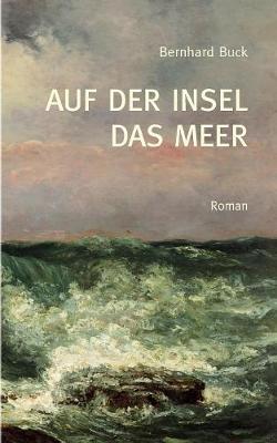 Auf der Insel das Meer (Paperback)