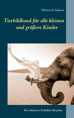Tierbildband fur alle kleinen und groesseren Kinder (Paperback)