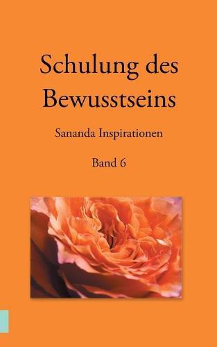 Schulung des Bewusstseins - Sananda Inspirationen: Band 6 (Paperback)