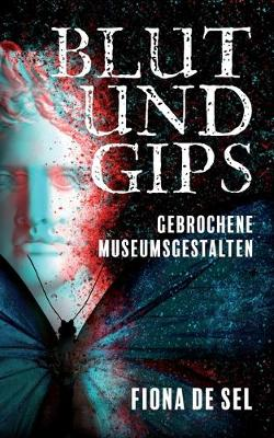 Blut und Gips (Paperback)