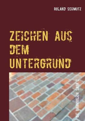 Zeichen aus dem Untergrund: Die Brangolion Saga (Paperback)