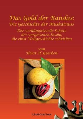 Das Gold der Bandas: Die Geschichte der Muskatnuss (Paperback)