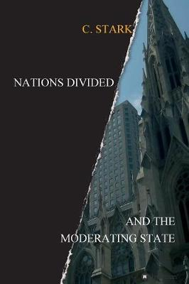 Nations Divided: And the Moderating State (Paperback)