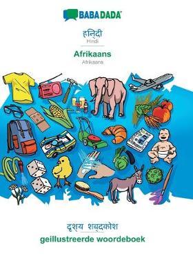 BABADADA, Hindi (in devanagari script) - Afrikaans, visual dictionary (in devanagari script) - geillustreerde woordeboek (Paperback)