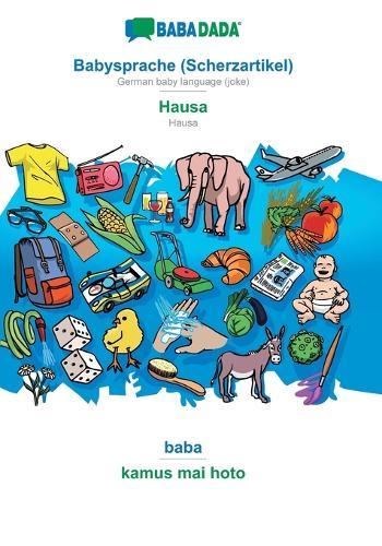 BABADADA, Babysprache (Scherzartikel) - Hausa, baba - kamus mai hoto (Paperback)