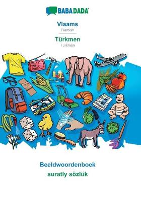BABADADA, Vlaams - Turkmen, Beeldwoordenboek - suratly soezluk (Paperback)