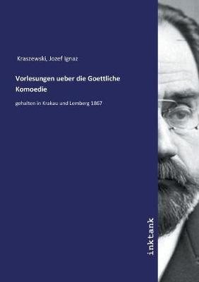 Vorlesungen ueber die Goettliche Komoedie (Paperback)